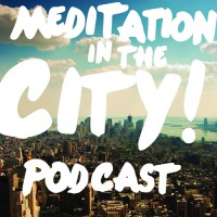 Meditation In the City Podcast New York