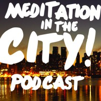 Meditation In Everyday Life Podcast